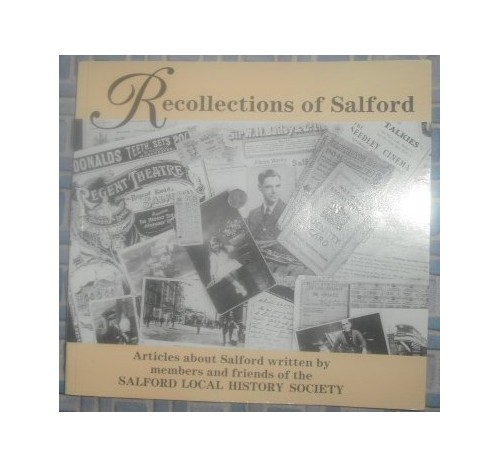 Recollections of Salford: Articles About Salford Written by Members and Friends of the Local History Society