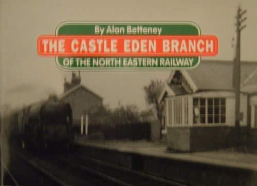 Castle Eden Branch of the North East Railway by Alan Betteney
