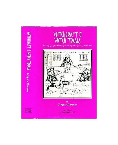 Witchcraft and Witch Trials By Gregory Durston