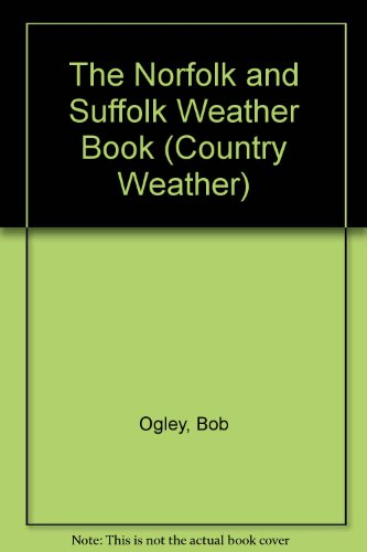 The Norfolk and Suffolk Weather Book (Country Weath... by Davison, Mark Hardback