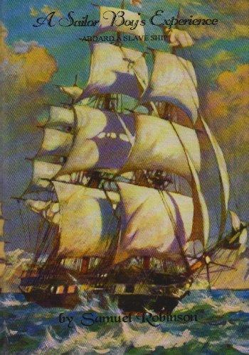 Sailor Boy's Experience: Aboard a Slave Ship by Samuel Robinson