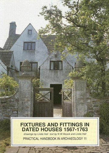 Fixtures and Fittings in Dated Houses 1567-1763 by Linda J. Hall