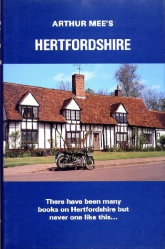 Hertfordshire By Arthur Mee