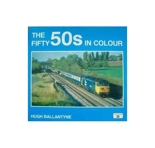 The Fifty 50's in Colour By Hugh Ballantyne