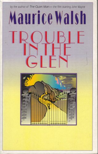 Trouble in the Glen By Maurice Walsh