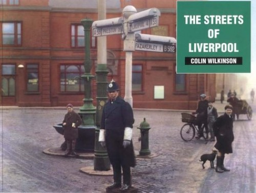 The Streets of Liverpool: A Photographic Record By Colin Wilkinson