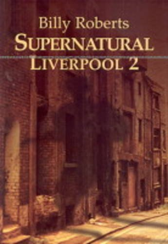 Supernatural Liverpool By Billy Roberts