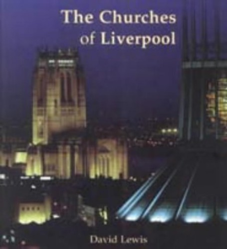 The Churches of Liverpool By David Lewis
