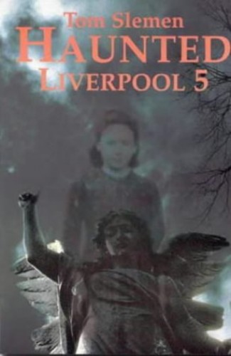 Haunted Liverpool 5: v. 5 by Thomas Slemen