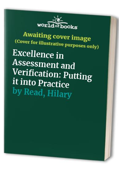 Excellence in Assessment and Verification By Hilary Read