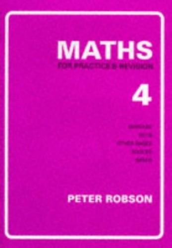 Maths for Practice and Revision: Bk. 4 by Peter Robson