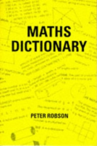 Maths Dictionary by Peter Robson