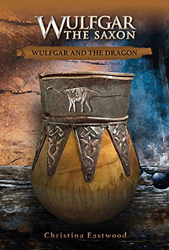Wulfgar the Saxon By Christina Eastwood