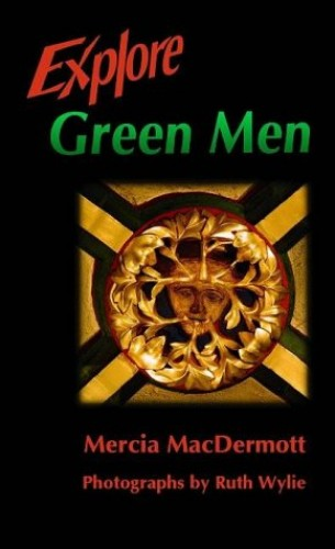 Explore Green Men By Mercia MacDermott