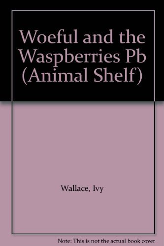 Woeful and the Waspberries By Ivy Wallace