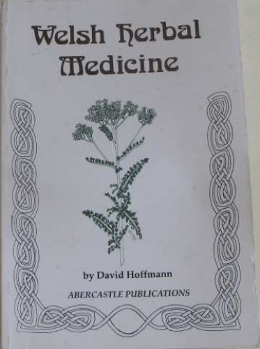 Welsh Herbal Medicine By David Hoffmann