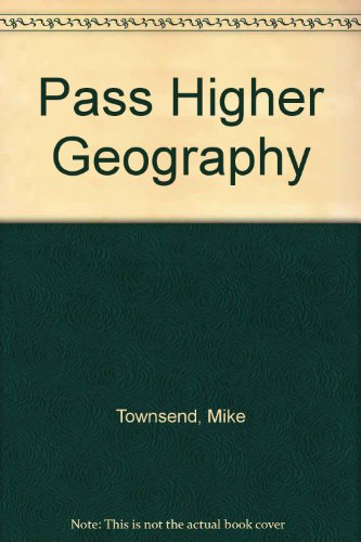 Pass Higher Geography by Mike Townsend