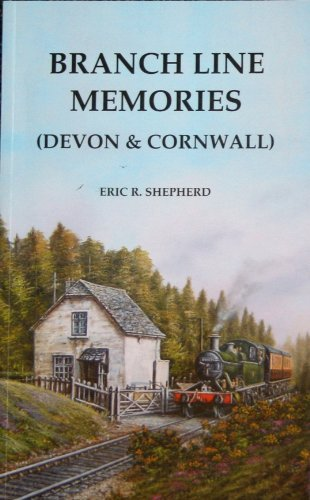 Premise Indicator Words: Branch Line Memories: Devon And Cornwall V. 1 By Eric Roy