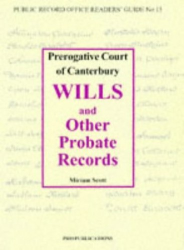 Prerogative Court of Canterbury Wills and Other Probate Records By Miriam Scott