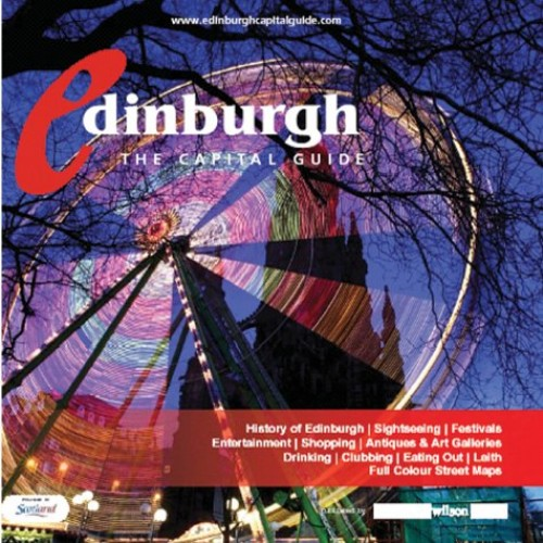 Edinburgh: The Capital Guide: 2004/2005 by Justin Anderson
