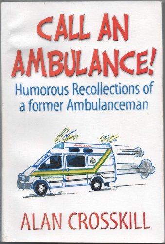 Call an Ambulance! By Alan Crosskill