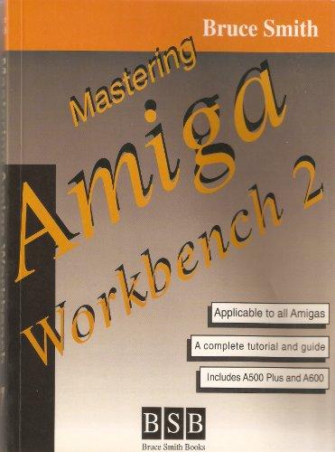 Mastering Amiga Workbench By Bruce Smith