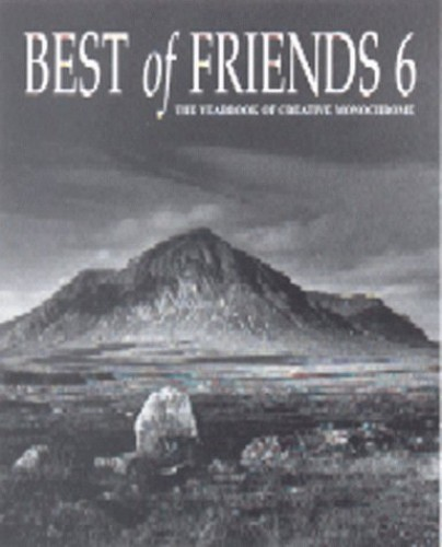 Best of Friends: Bk. 6: The Yearbook of Creative Monochrome Edited by Roger Maile