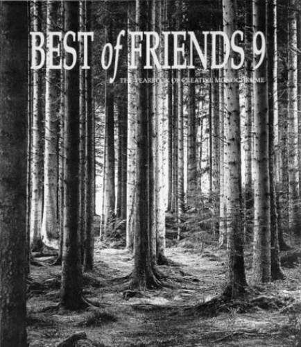 Best of Friends: Bk. 9: The Yearbook of Creative Monochrome Edited by Roger Maile
