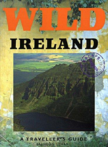 Wild Ireland: A Traveller's Guide (Wild Guides) By Brendan Lehane