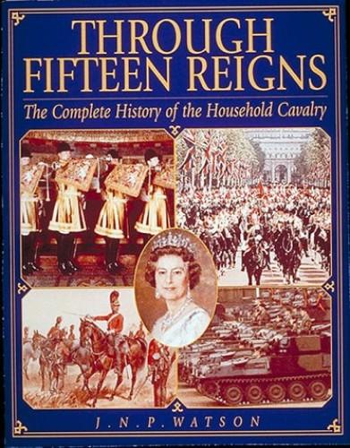 Through Fifteen Reigns By J.N.P. Watson