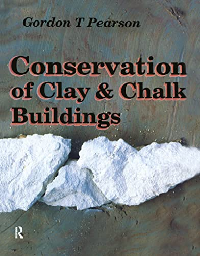 Conservation of Clay and Chalk Buildings by Gordon T. Pearson