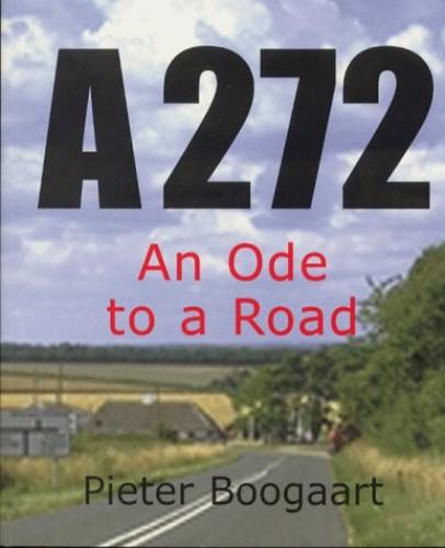 A272: An Ode to a Road by Pieter Boogaart