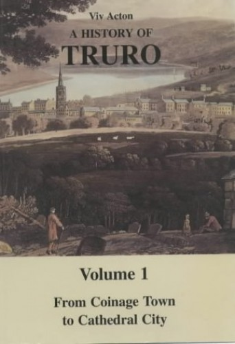 A History of Truro By Viv Acton