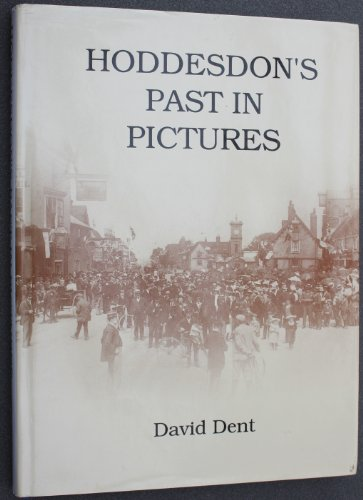 Hoddesdon's Past in Pictures By David Dent