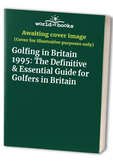Golfing in Britain: 1995 by Sara Duncan