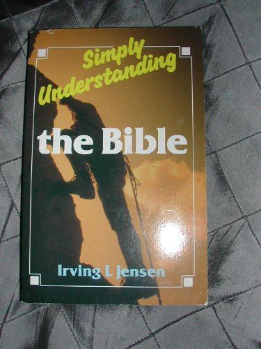 Simply Understanding The Bible By Irving L Jensen