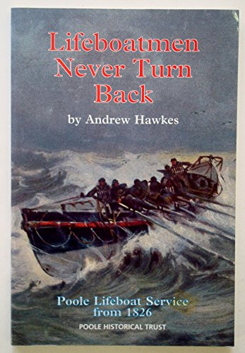 Lifeboatmen Never Turn Back By Andrew Hawkes