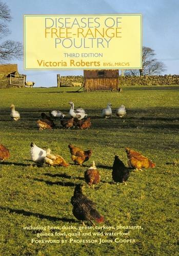 Diseases of Free Range Poultry By Victoria Roberts