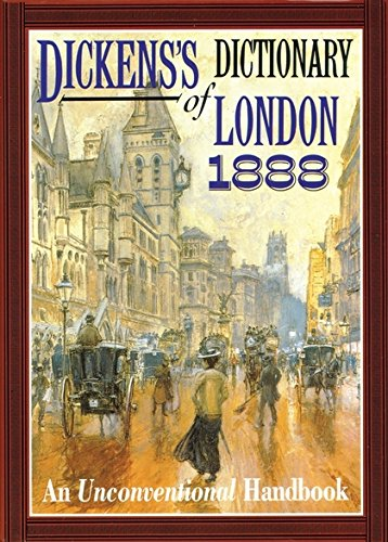 Dickens' Dictionary of London 1888 By Charles Dickens