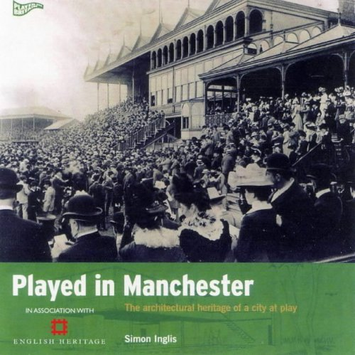 Played in Manchester By Simon Inglis