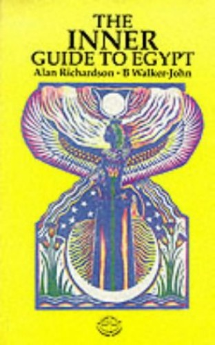 The Inner Guide to Egypt By Alan Richardson