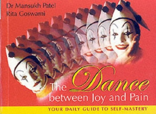The Dance Between Joy and Pain By Mansukh Patel