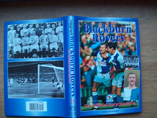 Blackburn Rovers: The Official Encyclopaedia By Mike Jackman