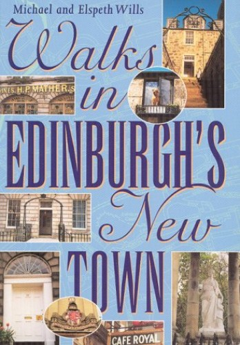 Walks in Edinburgh's New Town By Michael Wills
