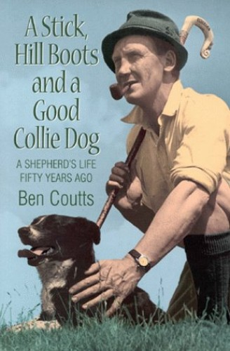 Stick, Hill Boots and a Good Collie Dog By Ben Coutts