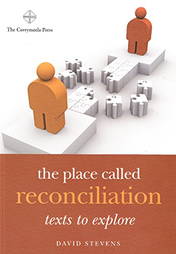 The Place Called Reconciliation: Texts to Explore By David Stevens