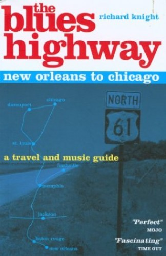 The Blues Highway By Richard Knight