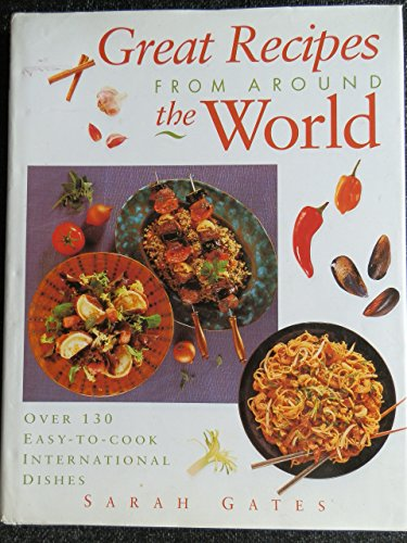 Great Recipes from around the World By Sarah Gates