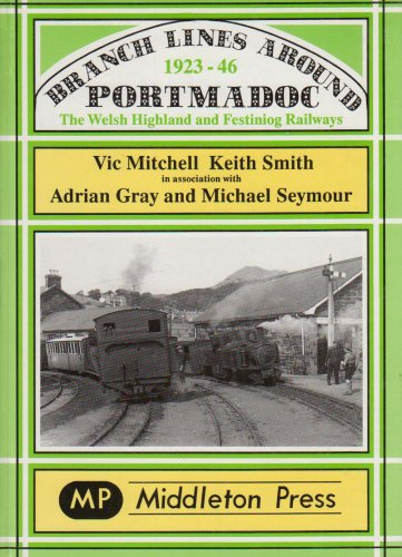 Branch Lines Around Portmadoc, 1923-46 By Vic Mitchell