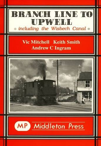 Branch Line to Upwell By Vic Mitchell